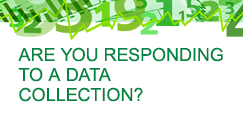Are you responding to a data collection?